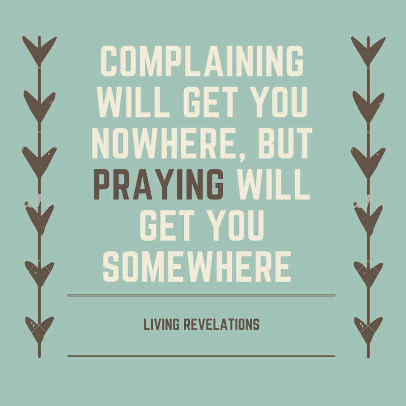 Pray or Complain?