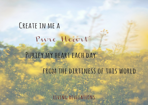 Creating A Pure Heart
